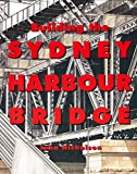 Nicholson, John: Building the Sydney Harbour Bridge