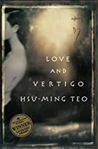 Love and Vertigo by Hsu-Ming Teo
