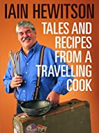 Tales and Recipes from a Travelling Cook by…