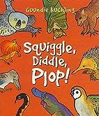 Squiggle, Diddle, Plop! by Guundie Kuchling