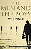 Connell. R. W.: The Men & the Boys