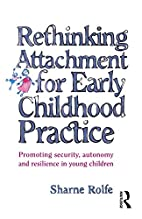 Rethinking Attachment for Early Childhood…