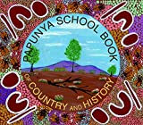 Papunya School: Papunya School Book of Country and History
