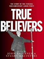 True Believers: The Story of the Federal…