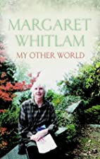 My Other World by Margaret Whitlam