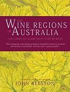 The Wine Regions of Australia by John…