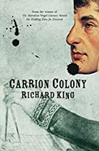 Carrion Colony by Richard King