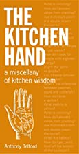 The Kitchen Hand: A Miscellany of Kitchen…