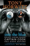 Horwitz, Tony: Into the Blue. Boldly going where Captain Cook has gone before