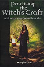 Practising the Witch's Craft: Real Magic…