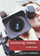 Producing Videos: A Complete Guide by Martha…