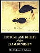 Customs and beliefs of the /Xam bushmen by…