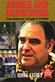 Kasrils, Ronald: Armed and Dangerous: From Undercover Struggle to Freedom