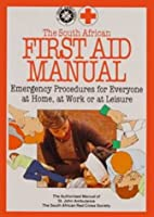 South African First Aid Manual by The South…