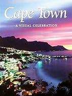 Cape Town: A Visual Celebration (Visual…