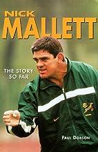 Nick Mallett: The Story So Far by Paul…