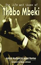The Life and Times of Thabo Mbeki by Adrian…