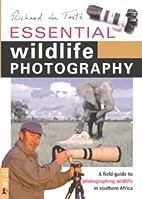 Essential Wildlife Photography by Richard Du…