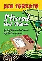 Ben Trovato, Stirred Not Shaken by Ben…