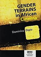 Gender Terrains in African Cinema (African…