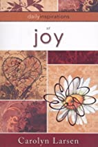 Daily Inspirations of Joy by Carolyn Larsen
