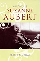 The Story of Suzanne Aubert by Jessie Munro