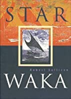 Star Waka: Poems by Robert Sullivan by…