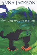 The Long Road to Teatime by Anna Jackson