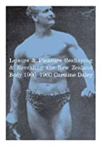 Leisure & pleasure : reshaping & revealing…