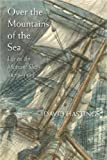 Hastings, David: Over the Mountains of the Sea: Life on the Migrant Ships 1870-1885