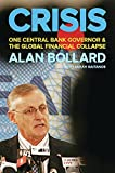 Bollard, Alan: Crisis: One Central Bank Governor & the Global Financial Collapse