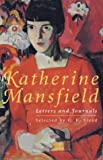 Mansfield, Katherine: Katherine Mansfield Letters and Journals: A Selection