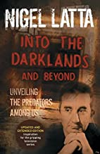 Into the Darklands and Beyond by Nigel Latta