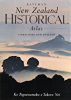 New Zealand Historical Atlas by Malcolm…
