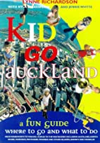 Kids go Auckland : where to go and what to…