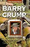 Crump, Barry: Scrapwagon