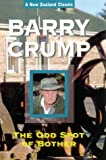 Barry Crump: The Odd Spot of Bother