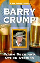 Warm beer and other stories by Barry Crump