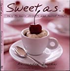 Sweet as....Easy to Make Desserts and Baked…