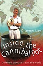 Inside the Cannibal Pot by Graeme Lay