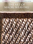 The Art of Maori Weaving: The Eternal Thread…