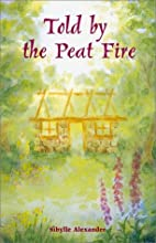 Told by the Peat Fire (Storytelling) by…