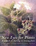Colquttoun, Margaret: New Eyes for Plants : A Workbook for Plant Observation and Drawing