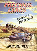 Precious Cargo: Fifty Years of Hotel Boating…