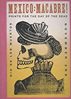 Mexico: Macabre! Prints For The Day Of The…