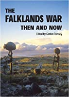 The Falklands War Then and Now by Gordon…