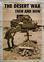 The Desert War Then and Now by Jean-Paul…