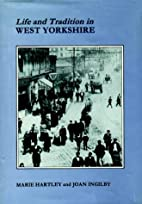 Life and Tradition in West Yorkshire by…