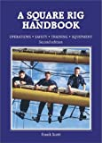 Scott, Frank: Square Rig Handbook: Operation Safety Training Equipment
