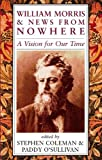 Coleman, Stephen: William Morris and News from Nowhere: A Vision for Our Time